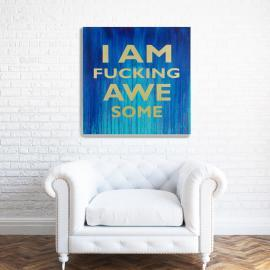 I Am AWESOME – Abstract drip painting on canvas
