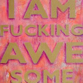 I AM AWESOME – In Pink and Orange with Gold Letters