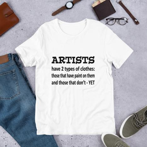 Artists have 2 types of clothes ARTIST T-Shirt